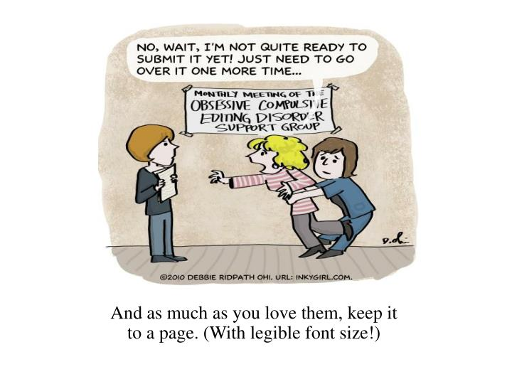 And as much as you love them, keep it to a page. (With legible font size!)