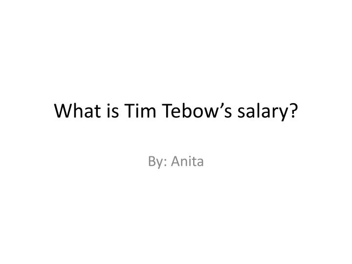 what is tim tebow s salary n.