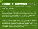 group 2 communiction