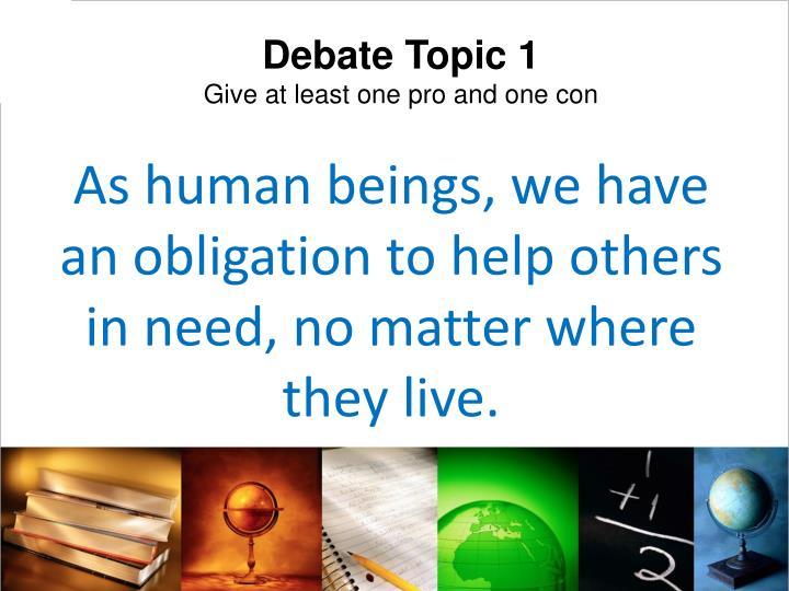 As human beings we have an obligation to help others in need no matter where they live
