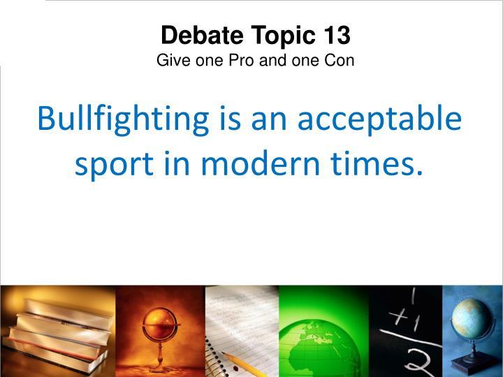 Debate Topic 13