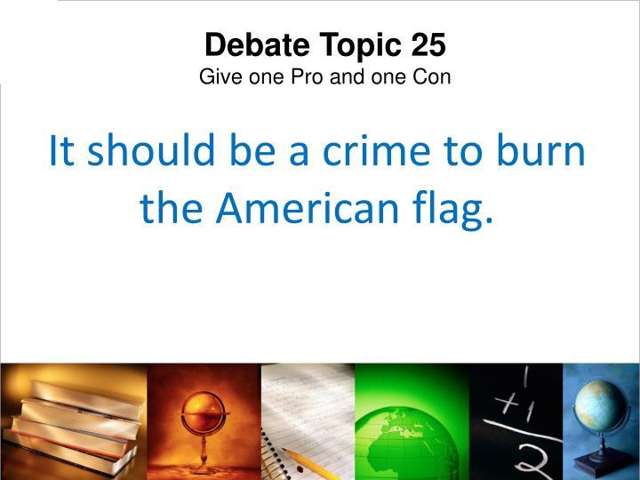 Debate Topic 25
