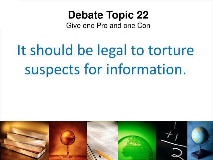 Debate Topic 22