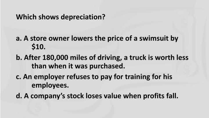 Which shows depreciation