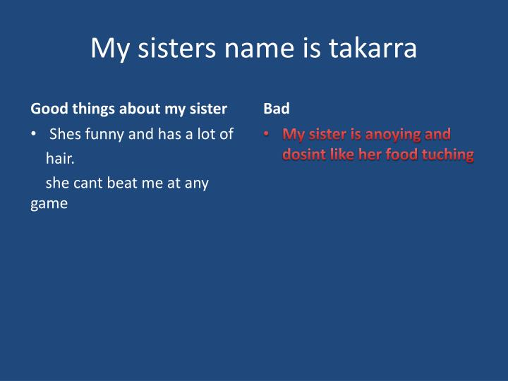 My sisters name is takarra