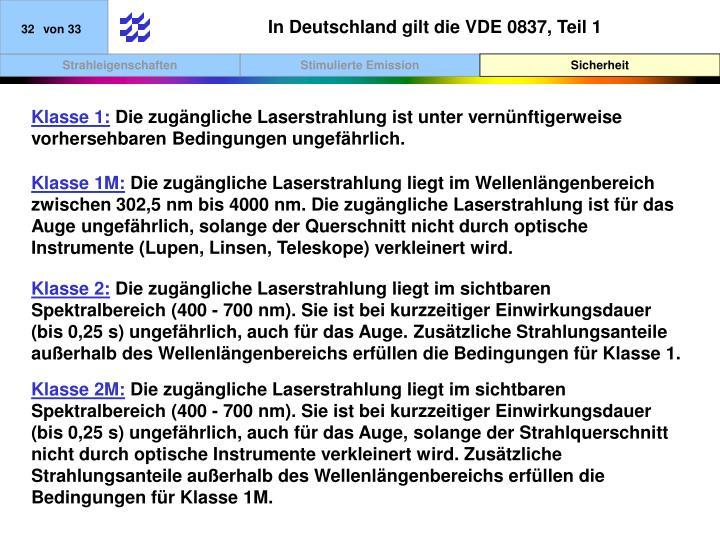 In Deutschland gilt die VDE 0837, Teil 1