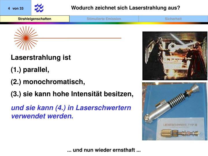 Wodurch zeichnet sich Laserstrahlung aus?