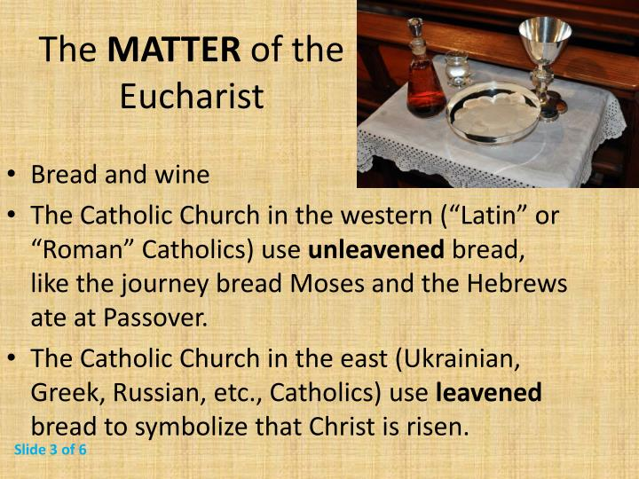 The matter of the eucharist