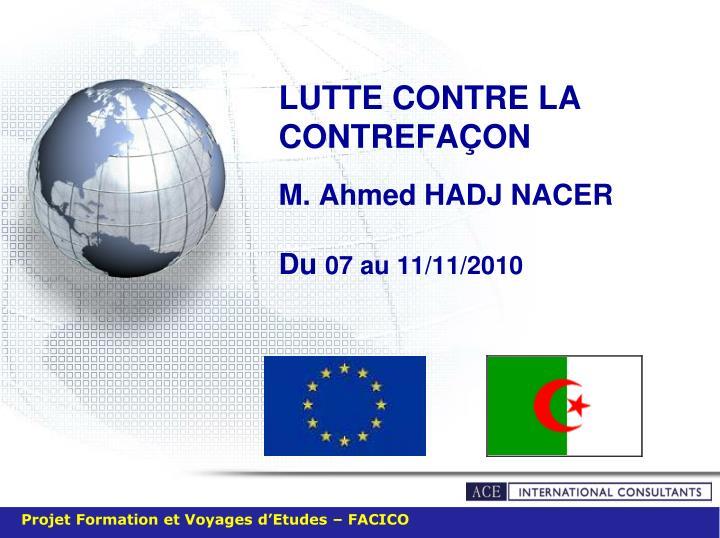 Lutte contre la contrefa on m ahmed hadj nacer du 07 au 11 11 2010