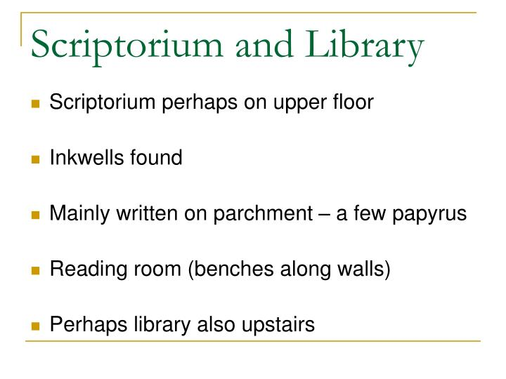 Scriptorium and Library