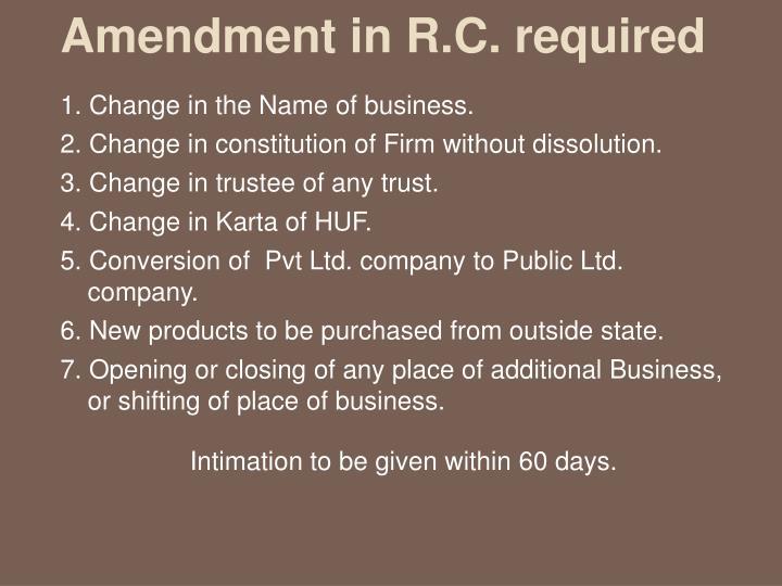 Amendment in R.C. required
