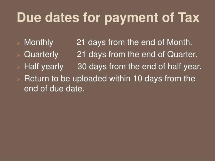 Due dates for payment of Tax