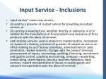 input service inclusions