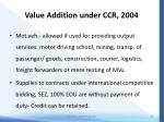 value addition under ccr 200411