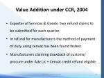 value addition under ccr 200413