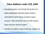 value addition under ccr 200415