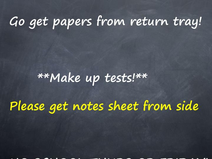 Go get papers from return tray!