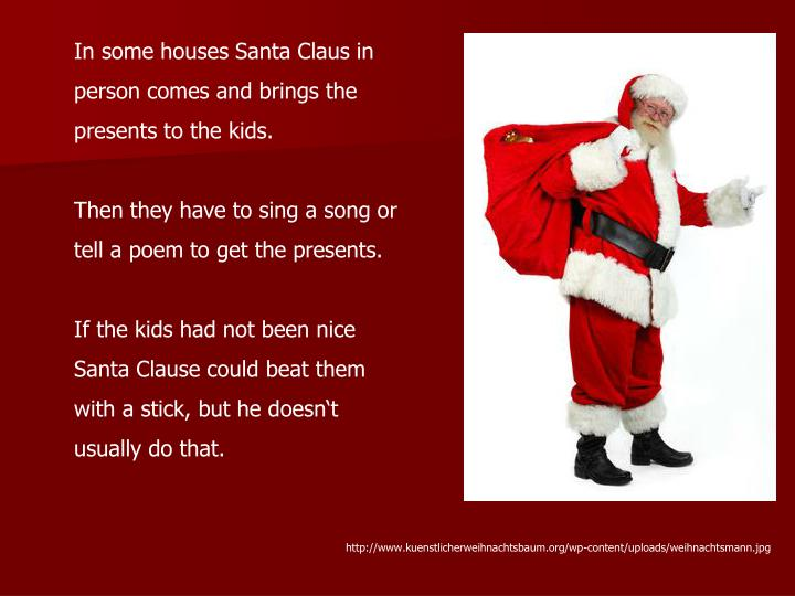 In some houses Santa Claus in