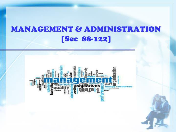 Management administration sec 88 122