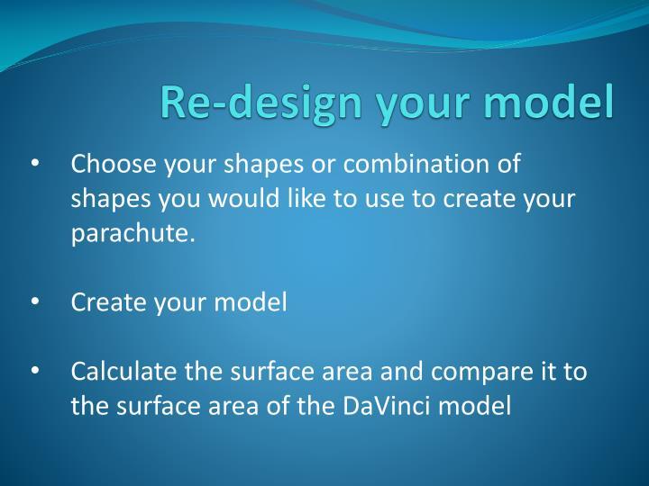 Re-design your model