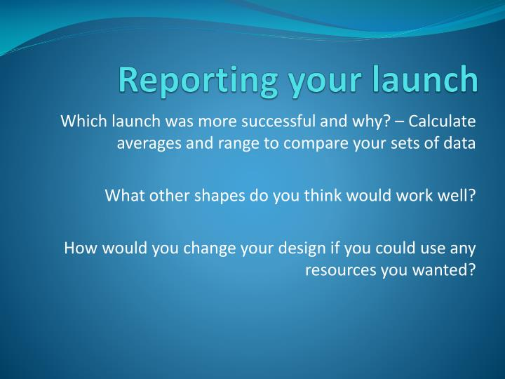 Reporting your launch