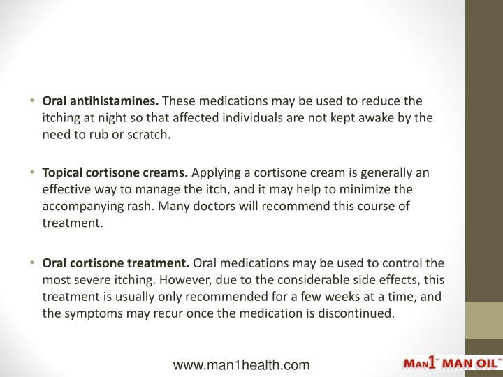 Oral antihistamines.