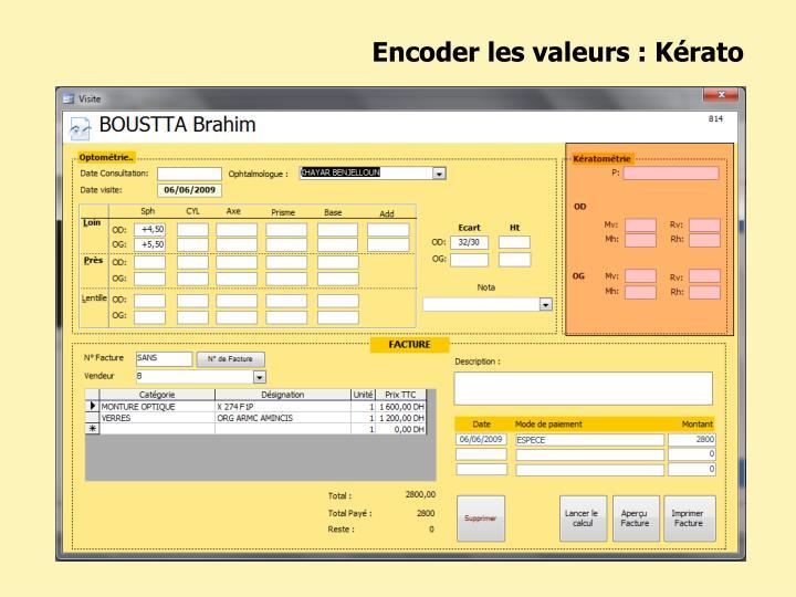 Encoder les valeurs : Kérato