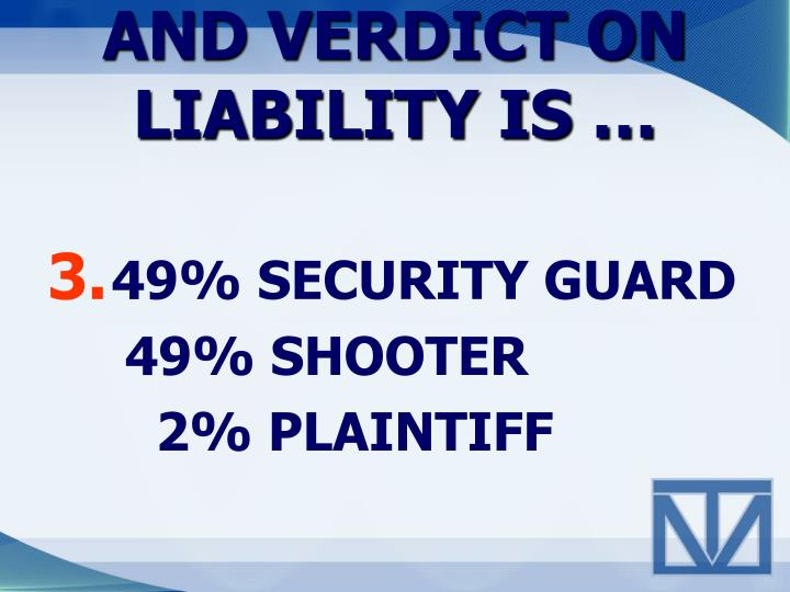 AND VERDICT ON LIABILITY IS …