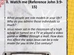 ii watch me reference john 3 9 15