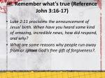 iii remember what s true reference john 3 16 17