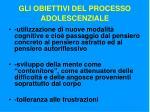 gli obiettivi del processo adolescenziale