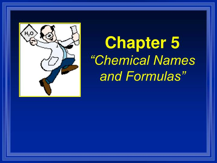 Chapter 5 chemical names and formulas