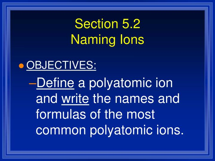 Section 5 2 naming ions1