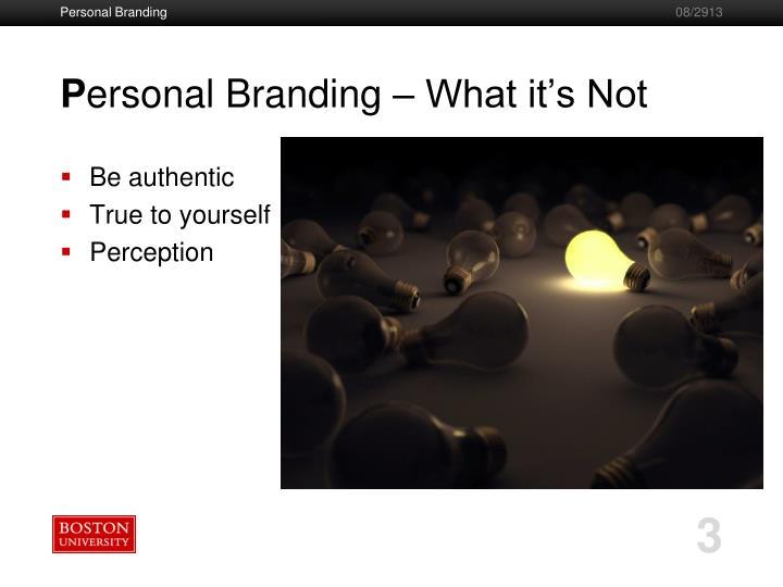 P ersonal branding what it s not