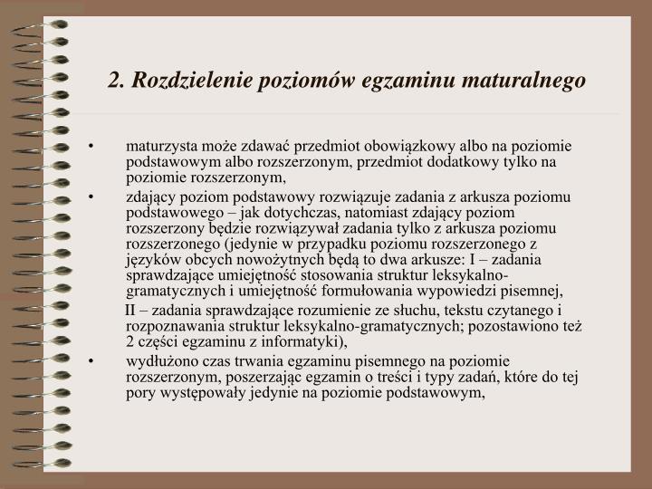 2. Rozdzielenie poziomów egzaminu maturalnego