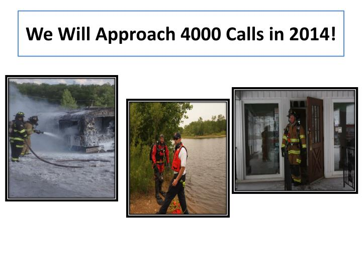 We Will Approach 4000 Calls in 2014!