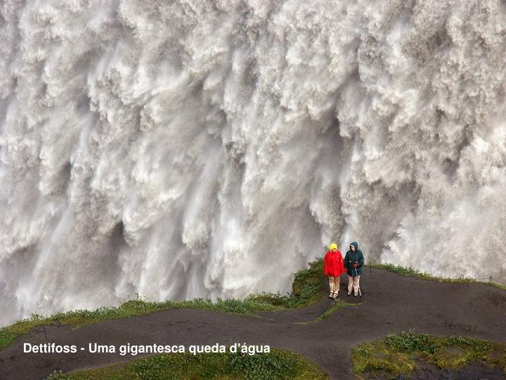 Dettifoss - Uma gigantesca queda d'água