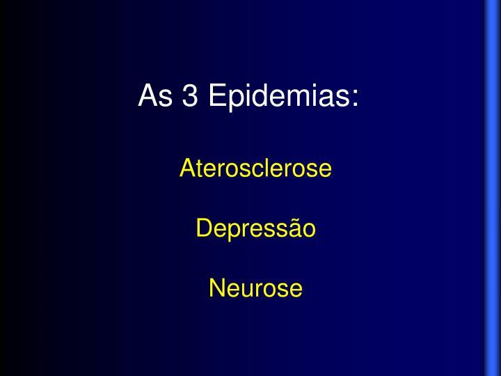 As 3 Epidemias: