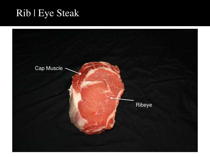 Rib | Eye Steak