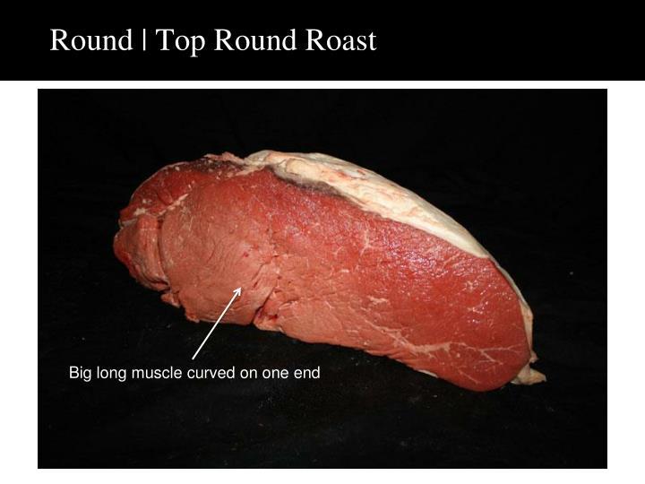 Round | Top Round Roast