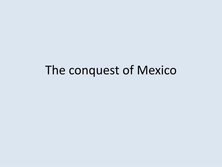 the conquest of mexico n.