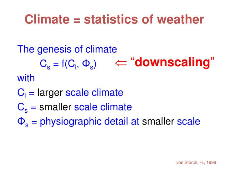 Climate = statistics of weather