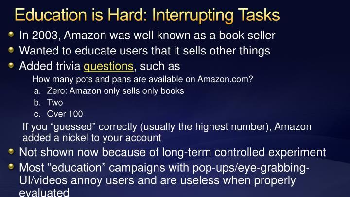 Education is Hard: Interrupting Tasks