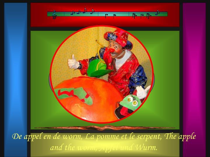 De appel en de worm, La pomme et le serpent, The apple and the worm, Apfel und Wurm.