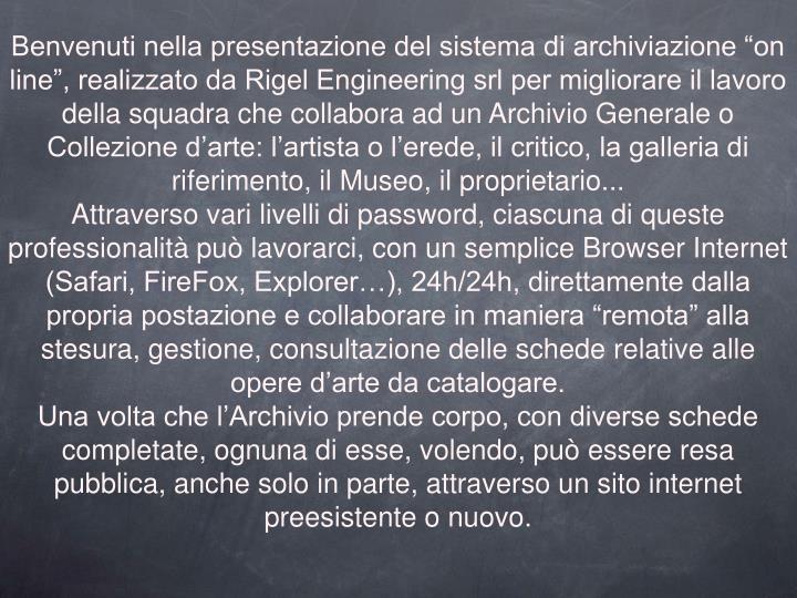"""Benvenuti nella presentazione del sistema di archiviazione """"on line"""", realizzato da Rigel Engine..."""