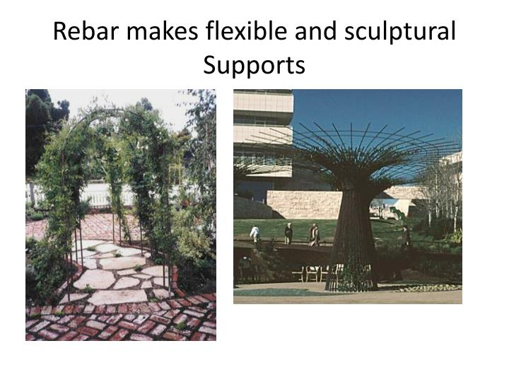 Rebar makes flexible and sculptural Supports
