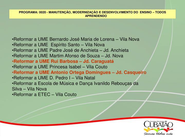 Reformar a UME Bernardo José Maria de Lorena – Vila Nova