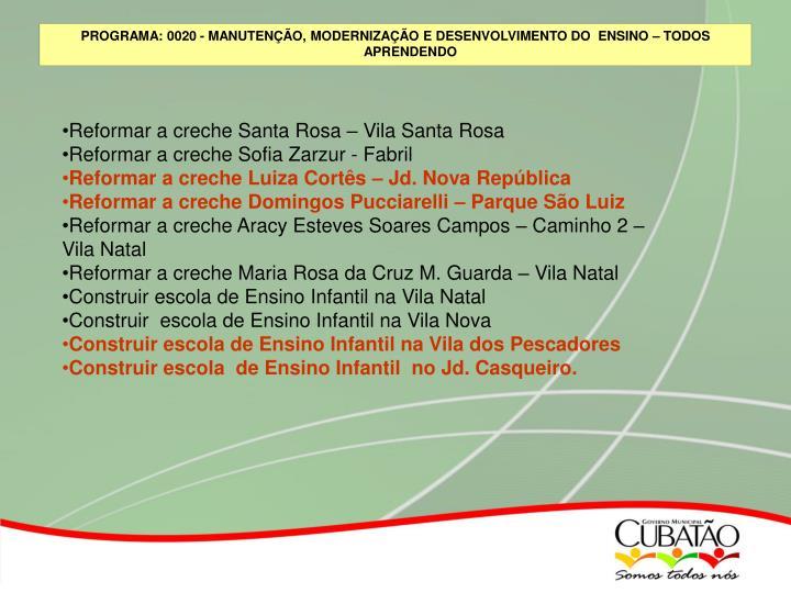 Reformar a creche Santa Rosa – Vila Santa Rosa