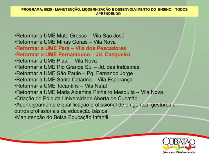 Reformar a UME Mato Grosso – Vila São José