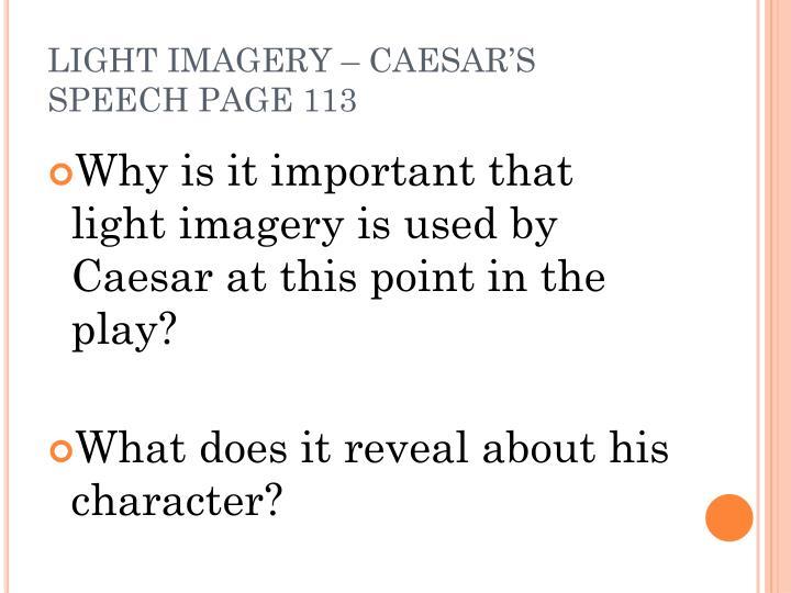 LIGHT IMAGERY – CAESAR'S SPEECH PAGE 113